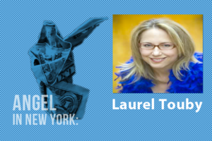 An Angel in New York: Laurel Touby