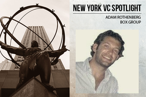 A New York VC Spotlight: Adam Rothenberg