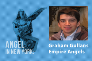 An Angel in New York: Graham Gullans of Empire Angels