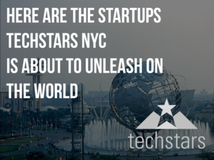 Here Are the Startups Techstars NYC Is About to Unleash on the World