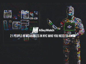 21 People in Wearables in NYC Who You Need to Know