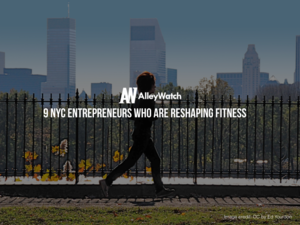 9 NYC Entrepreneurs Who Are Reshaping Fitness