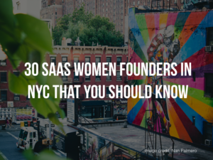30 SaaS Women Founders in NYC That You Should Know
