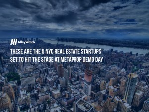 These are the 5 NYC Real Estate Startups Set To Hit The Stage At MetaProp Demo Day