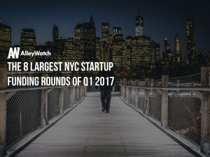 The 8 NYC Startups That Raised the Most Amount of Capital in Q1 of 2017