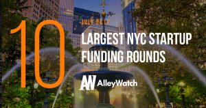 The 10 Largest NYC Startup Funding Rounds of July 2017