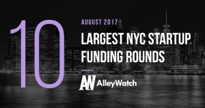 The 10 Largest NYC Startup Funding Rounds of August 2017