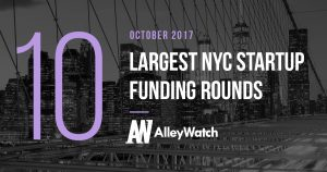 The 10 Largest NYC Startup Funding Rounds of October 2017