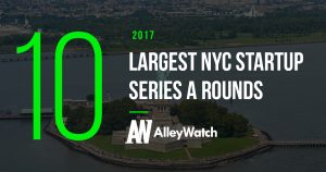 These NYC Startups Raised the 10 Largest Series A Rounds of 2017