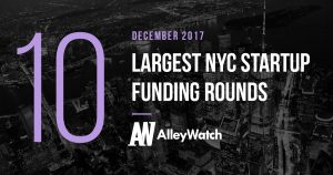 The 10 Largest NYC Startup Funding Rounds of December 2017
