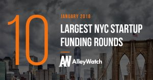 The 10 Largest NYC Startup Funding Rounds of January 2018