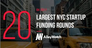 These 20 NYC Startups Raised the Most Amount of Capital During Q4 of 2017