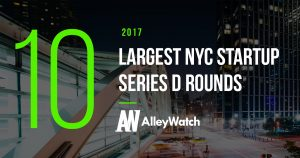 These NYC Startups Raised the 10 Largest Series D Rounds of 2017