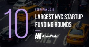 These are the 10 Largest NYC Startup Funding Rounds of February 2018