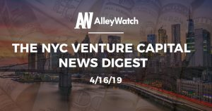 The NYC Venture Capital News Digest: 4/16/19