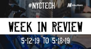 #NYCtech Week in Review: 5/12/19-5/18/19