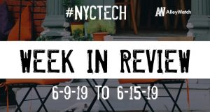 #NYCtech Week in Review: 6/9/19-6/15/19